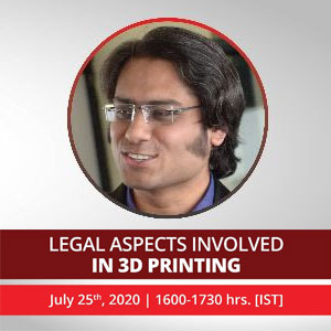 Legal Aspect Involved in 3D Printing - 25 July 2020
