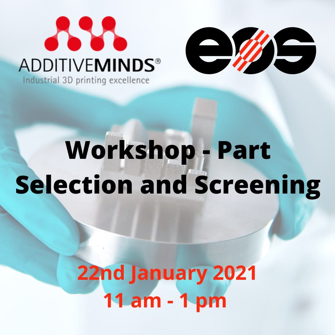Additive Minds Workshop - Part Selection and Screening