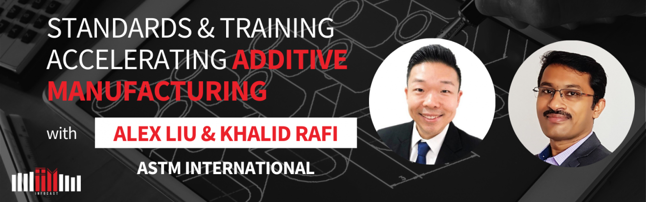 Standards & Training Accelerating Additive Manufacturing With ASTM International
