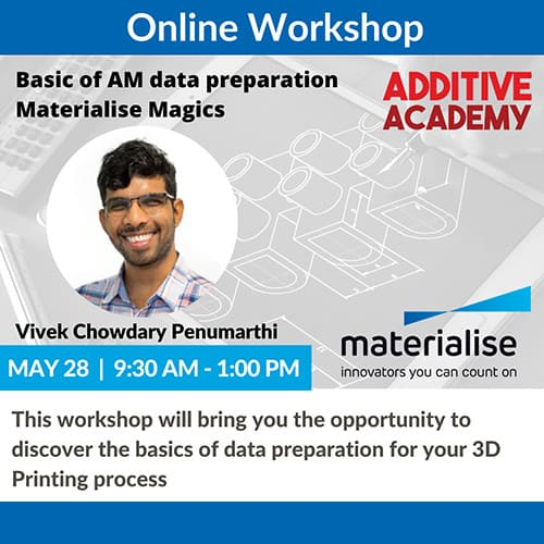 Webinar on Basic of AM data preparation: Materialise Magics
