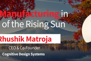 Additive Manufacturing in the Land of the Rising Sun with Rhushik Matroja